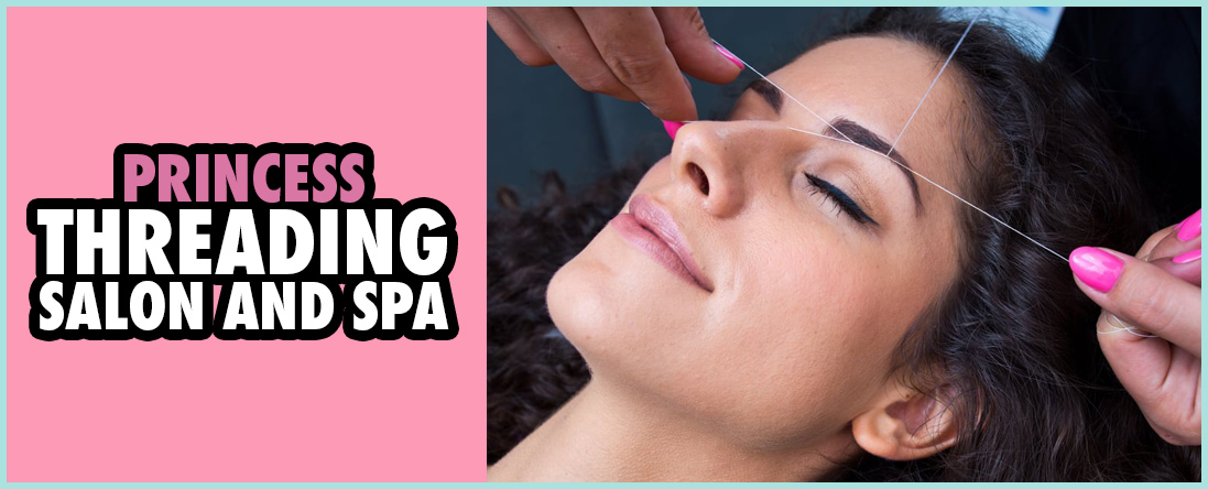 Princess Threading Salon and Spa Offers Threading in Grapevine, TX